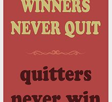 WINNERS NEVER QUIT quitters never win by ImageMonkey