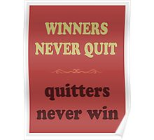 WINNERS NEVER QUIT quitters never win Poster