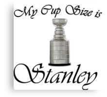 MY CUP SIZE IS STANLEY Canvas Print