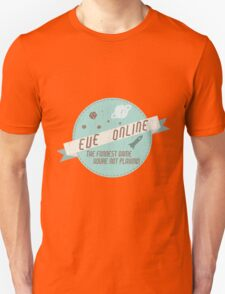EVE Online - The funnest game youre not playing! T-Shirt