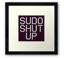 >sudo shut up Framed Print