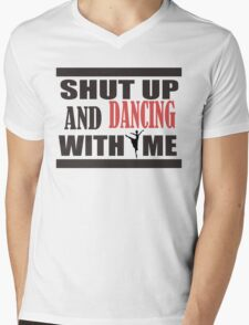shut up and dancing with me Mens V-Neck T-Shirt