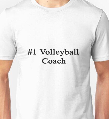 #1 Volleyball Coach  Unisex T-Shirt