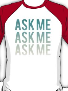 Ask Me, Three Times - Smiths T-Shirt