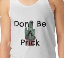 Don't Be a Prick Tank Top