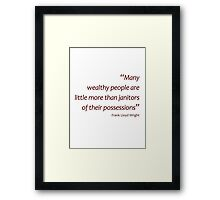 Janitors of their possessions... (Amazing Sayings) Framed Print