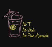 No T, No Shade, No Pink Lemonade One Piece - Short Sleeve