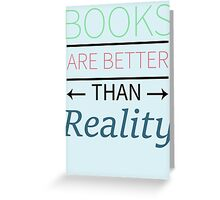 Books Are Better Greeting Card