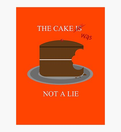 The cake is/was not a lie (White letters) Photographic Print