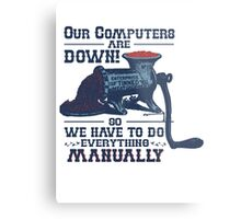 Our Computers are Down Metal Print