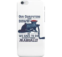 Our Computers are Down iPhone Case/Skin
