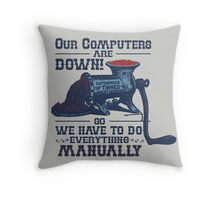 Our Computers are Down Throw Pillow