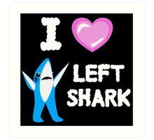 I Heart Left Shark Art Print