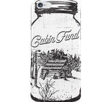 CABIN FUND iPhone Case/Skin