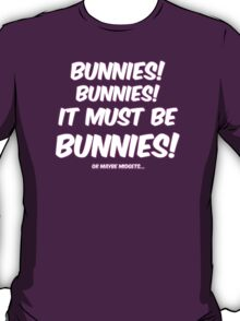 It must be bunnies T-Shirt