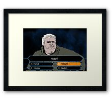 Who wants to be Hodor? Framed Print