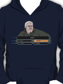 Who wants to be Hodor? T-Shirt