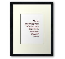 Happiness - wherever or whenever... (Amazing Sayings) Framed Print