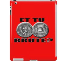 Et tu Brute?  Ides of March. Julius Caesar. iPad Case/Skin