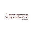 Wasting days in trying to prolong them... (Amazing Sayings) by gshapley