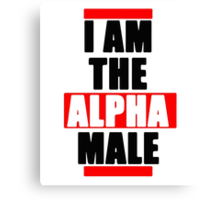 I Am The Alpha Male Canvas Print