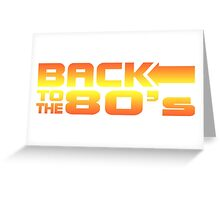 Back to the eighties Greeting Card
