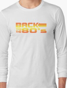 Back to the eighties Long Sleeve T-Shirt