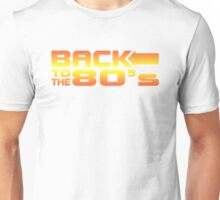 Back to the eighties Unisex T-Shirt