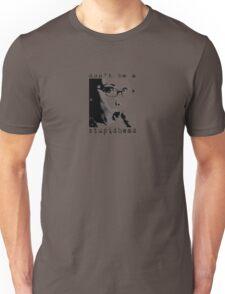 s t u p i d h e a d  Unisex T-Shirt