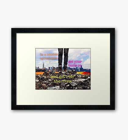 Zombie Apocalypse - get over the river Framed Print