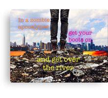 Zombie Apocalypse - get over the river Canvas Print