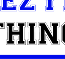 It's a TEZYK thing, you wouldn't understand !! Sticker