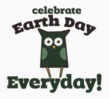Celebrate earth day every day  One Piece - Short Sleeve