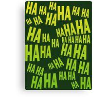 HAHAHA The Laughing T Shirt Canvas Print