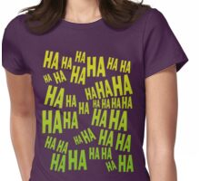 HAHAHA The Laughing T Shirt Womens Fitted T-Shirt
