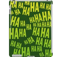HAHAHA The Laughing T Shirt iPad Case/Skin