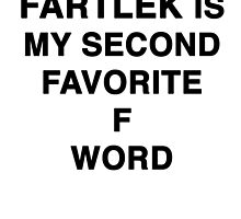 Fartlek is my second favorite F word by SMDS