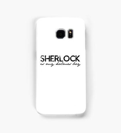 Sherlock is my Holmes Boy redo Samsung Galaxy Case/Skin