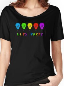 Lets Party Women's Relaxed Fit T-Shirt