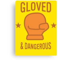 Gloved & Dangerous Canvas Print
