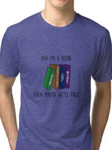 Buy Me A Book Tri-blend T-Shirt