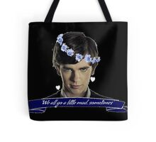 We All Go a Little Mad Tote Bag