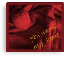 You warm my heart Canvas Print