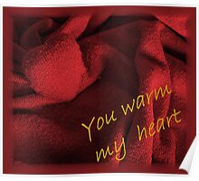 You warm my heart Poster