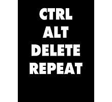 CTRL + ALT + DELETE REPEAT Photographic Print