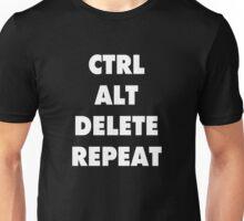 CTRL + ALT + DELETE REPEAT Unisex T-Shirt