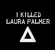 I killed Laura Palmer by Jack Holland