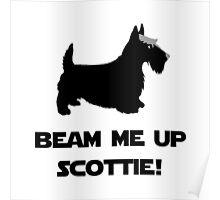 Beam Me Up Scottie Poster