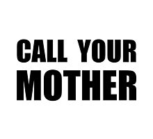 Call Your Mother by TheBestStore