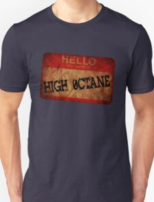 hello my name is High Octane T-Shirt